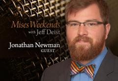 Jonathan Newman on Mises Weekends