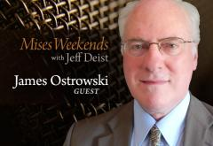 James Ostrowski on Mises Weekends