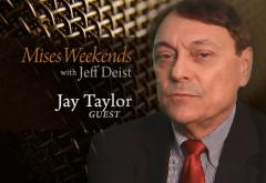 Jay Taylor on Mises Weekends