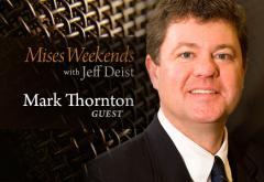 Mark Thornton on Mises Weekends