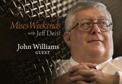 John Williams on Mises Weekends