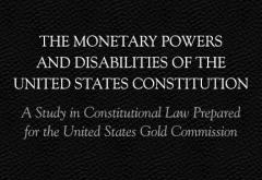 The Monetary Powers and Disabilities of the U.S. Constitution