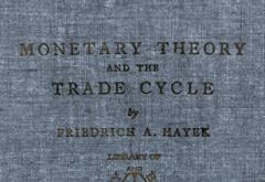 Monetary Theory and the Trade Cycle by F. A. Hayek