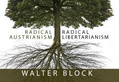 Radical Austrianism Radical Capitalism