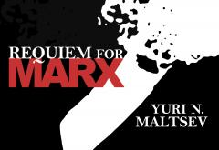Requiem for Marx by Yuri Maltsev