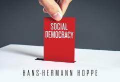 Social Democracy by Hans-Hermann Hoppe