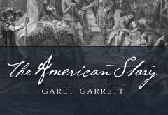 The American Story by Garet Garrett
