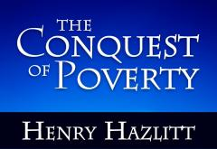 The Conquest of Poverty by Nenry Hazlitt