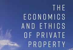 The Economics and Ethics of Private Property by Hans-Hermann Hoppe