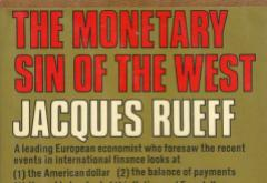 The Monetary Sin of the West by Rueff