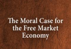 The Moral Case for the Free Market Economy by Tibor Machan