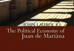 The Political Economy of Juan de Mariana