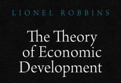 The Theory of Economic Development by Lionel Robbins