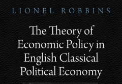The Theory of Economic Policy in English Classical Political Economy by Lionel Robbins