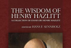 The Wisdom of Henry Hazlitt_Sennholz_1.jpg