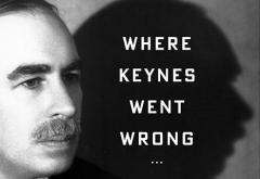 Where Keynes Went Wrong by Hunter Lewis