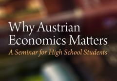 Why Austrian Economics Matters
