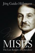 Mises: The Last Knight of Liberalism by Guido Hulsmann