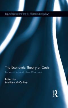 Economic Theory of Costs, edited by Matthew McCaffrey