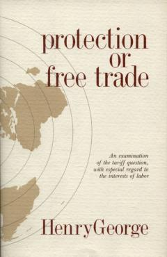 Protection or Free Trade by Henry George