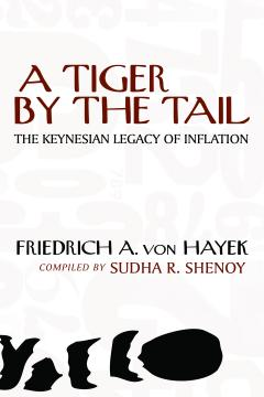 A Tiger by the Tail by Friedrich A. Hayek