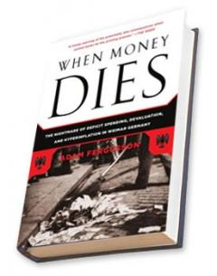 when money dies the nightmare of deficit spending devaluation and hyperinflation in weimar germany