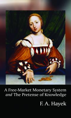 A Free-Market Monetary System by F. A. Hayek