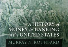 A History of Money and Banking in the United States by Murray N. Rothbard