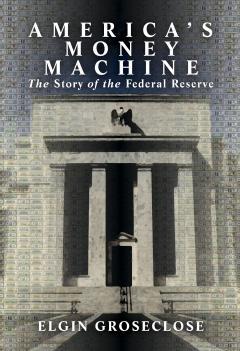 America's Money Machine by Groseclose