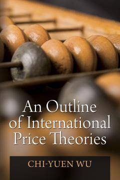 An Outline of International Price Theories by Chi-Yuen Wu