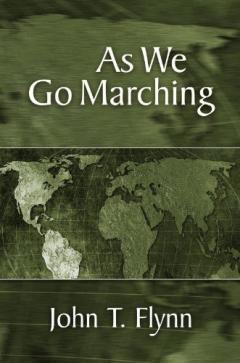 As We Go Marching by John T. Flynn