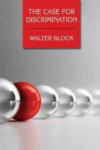 The Case for Discrimination by Walter Block