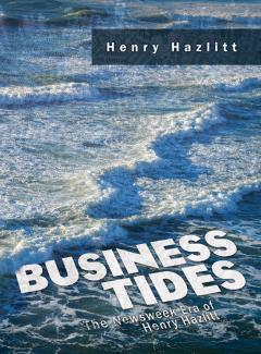 Business Tides by Henry Hazlitt