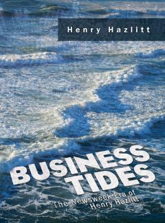 Business Tides by Henry Hazlitt