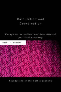 Calculation and Coordination by Peter Boettke