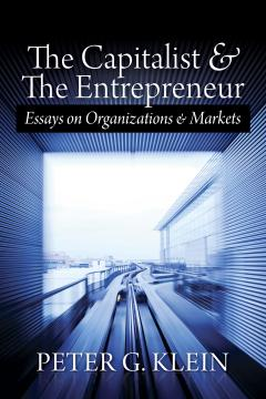 The Capitalist and The Entrepreneur by Peter Klein