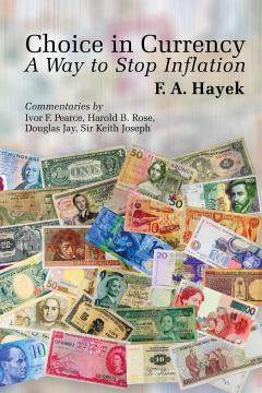 Choice in Currency by F. A. Hayek