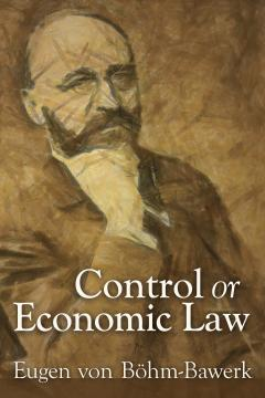 Control or Economic Law by Eugen Böhm von Bawerk