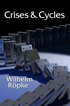 Crises and Cycles by Wilhelm Röpke