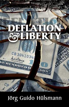 Deflation and Liberty by Jörg Guido Hülsmann