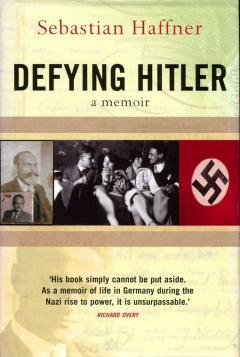 Defying Hitler by Sabastian Haffner