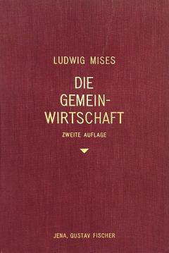Die Gemeinwirtschaft by Ludwig von Mises