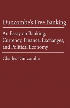 Duncombe's Free Banking by Charles Duncombe