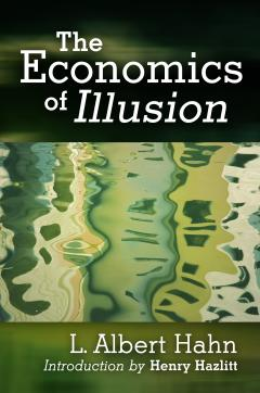 Economics of Illusion by L. Albert Hahn