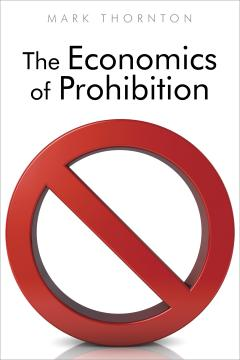 Economics of Prohibition by Mark Thornton