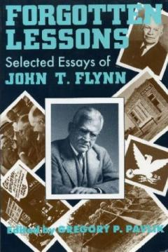 Forgotten Lessons by John T. Flynn