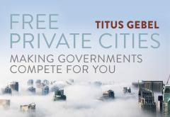 Free Private Cities: Making Governments Compete For You Audiobook