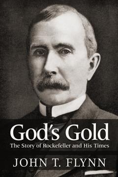God's Gold by John T. Flynn