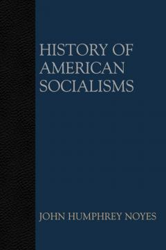 History of American Socialisms by John Humphrey Noyes