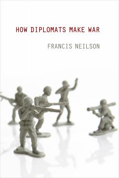 How Diplomats Make War by Francis Neilson